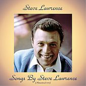 Songs by Steve Lawrence (Remastered 2017) by Steve Lawrence