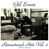 Remastered Hits Vol. 2 (All Tracks Remastered) von Gil Evans