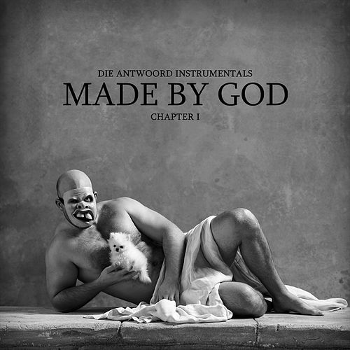 Made by God (Chapter 1) de Die Antwoord