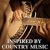 Inspired By Country Music by Various Artists