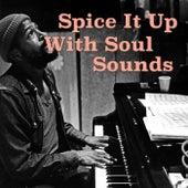 Spice It Up With Soul Sounds de Various Artists