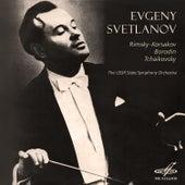 Evgeny Svetlanov. Rimsky-Korsakov, Borodin, Tchaikovsky by Various Artists
