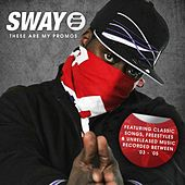 These Are My Promos by Sway