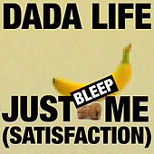 Just Bleep Me (Satisfaction) von Dada Life