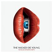 Nicolas Winding Refn Presents: The Wicked Die Young fra Various Artists