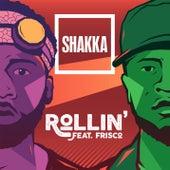 Rollin' by Shakka