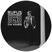 Signed, Sealed, Delivered (I'm Yours) by Rufus Wainwright