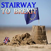Stairway To Brexit by Various Artists