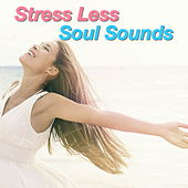 Stress Less Soul Music by Various Artists