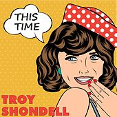This Time von Troy Shondell