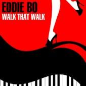 Walk That Walk EP by Eddie Bo