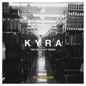 Kyra (The Midnight Remix) by Club House