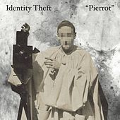 Pierrot by The Identity Theft