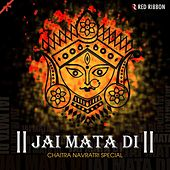 Jai Mata Di - Chaitra Navratri Special by Various Artists