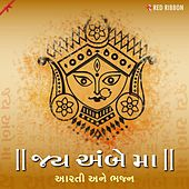 Jai Ambe Maa - Aarti Ane Bhajan by Various Artists