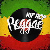 Hip Hop Reggae by Various Artists