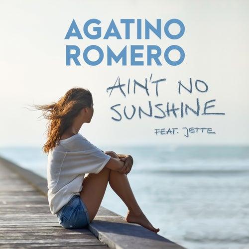 Ain't No Sunshine von Agatino Romero
