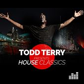 Todd Terry Presents: House Classics di Various Artists