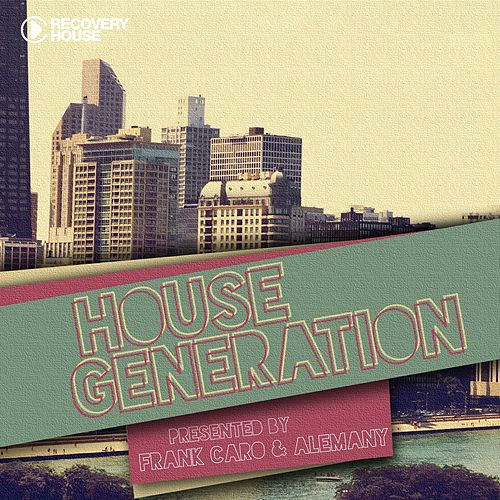 House Generation Presented by Frank Caro & Alemany by Various Artists