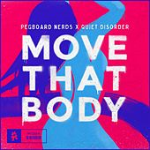 Move That Body by Pegboard Nerds