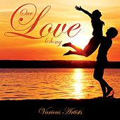 Our Love Song von Various Artists