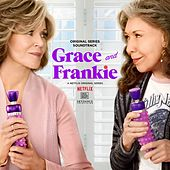 Grace and Frankie (Original Television Soundtrack) by Various Artists