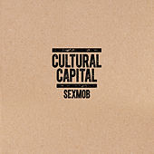 Cultural Capital de Sex Mob