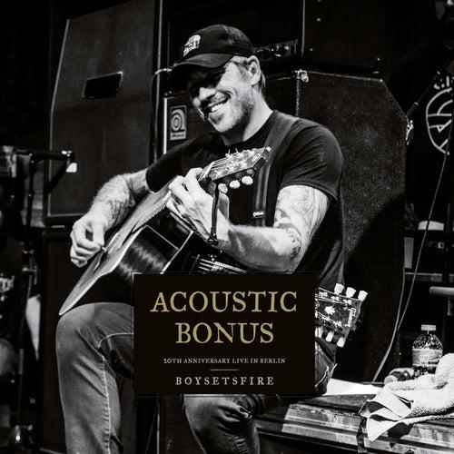 Acoustic Bonus: 20th Anniversary Live in Berlin von Boysetsfire