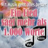 Mit Musik geht alles besser - Ein Lied sagt mehr als 1.000 Worte, Vol. 1 by Various Artists