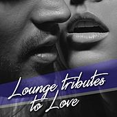 Lounge Tributes to Love by Various Artists
