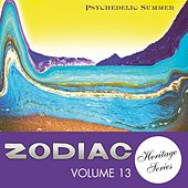 Zodiac Heritage Series, Vol. 13: Psychedelic Summer by Various Artists