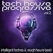 Tech House Progressive Vol.2 (Intelligent Techno And Rough House Beats) von Various Artists