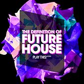 The Definition Of Future House de Various Artists