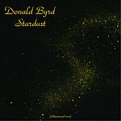 Stardust (Remastered 2017) by Donald Byrd