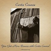 You Get More Bounce with Curtis Counce! (Remastered 2017) by Curtis Counce