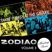Zodiac Heritage Series, Vol. 5: Takin' It Easy at the Galaxie by Various Artists