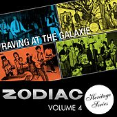 Zodiac Heritage Series, Vol. 4: Raving at the Galaxie by Various Artists