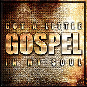 Got A Little Gospel In My Soul by Various Artists