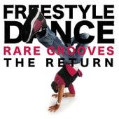 Freestyle Dance - The Return (Rare Grooves) de Various Artists