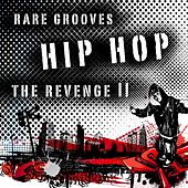 Hip Hop - The Revenge II (Rare Grooves) di Various Artists