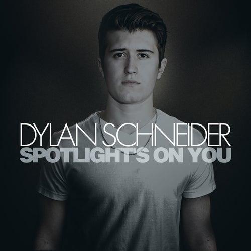 Spotlight's on You - EP by Dylan Schneider