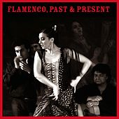 Flamenco, Past & Present by Various Artists