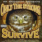 Mr. Knight Owl Presents: Only The Strong Survive by Various Artists