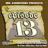 Mr. Knight Owl Presents: Episode 13 by Various Artists
