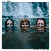 Poison in the Water by Von Grey