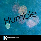 Humble (In the Style of Kendrick Lamar) [Karaoke Version] by Instrumental King