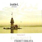 İstanbul Şarkıları, Vol. 1 (Türk Sanat Müziği Eserleri) by Fikret Erkaya