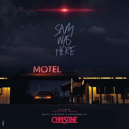 Sam Was Here (Christhope Deroo's Original Motion Picture Soundtrack) di Christine