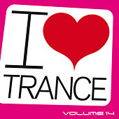 I Love Trance, Vol. 14 von Various Artists