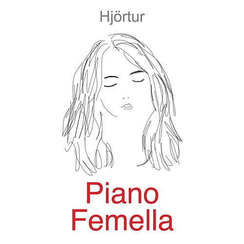 Piano Femella by Hjortur